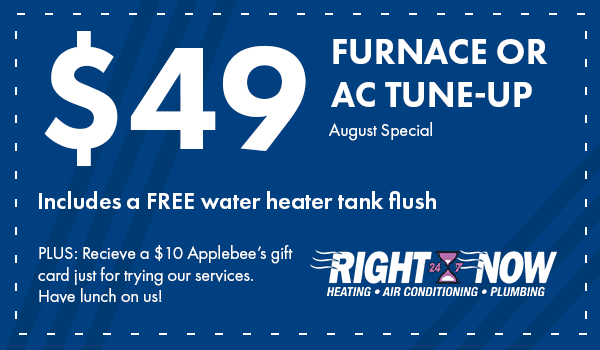 Furnace or AC Tune-up for $49. Includes a FREE water heater tank flush and a FREE Applebee's gift card just for trying our services coupon